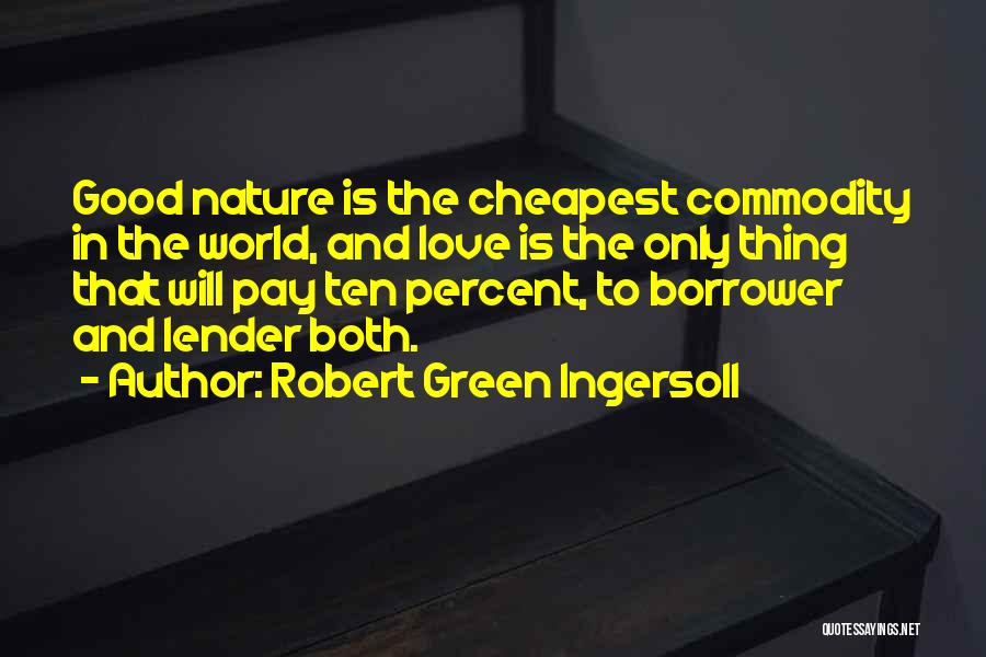 Thing Love Quotes By Robert Green Ingersoll