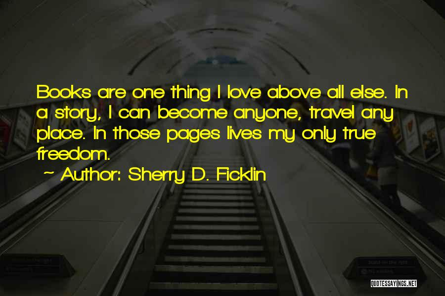 Thing Love Quotes By Sherry D. Ficklin