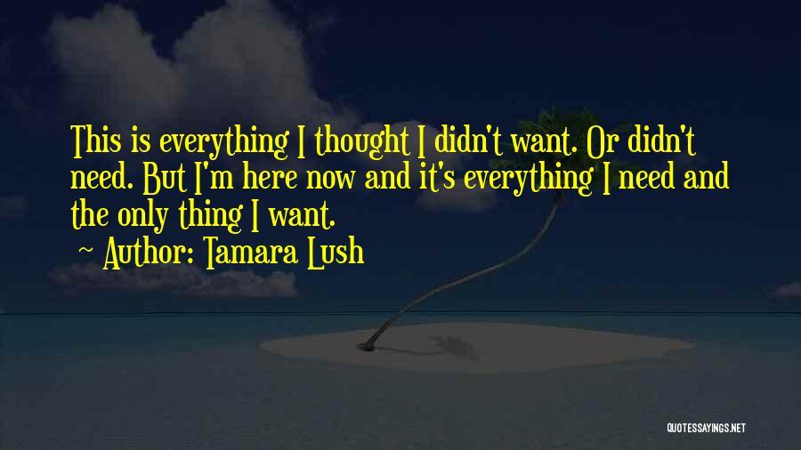 Thing Love Quotes By Tamara Lush