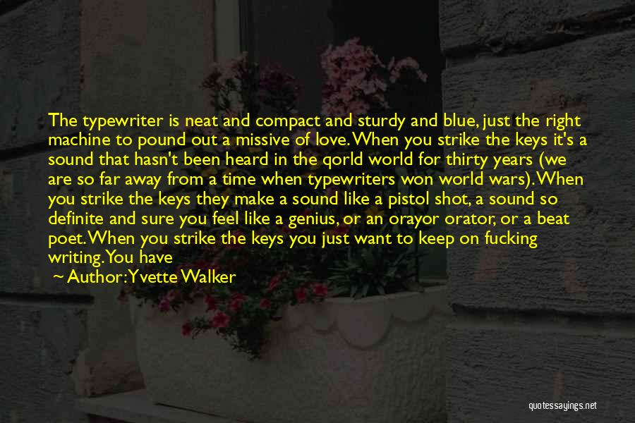 Thing Love Quotes By Yvette Walker