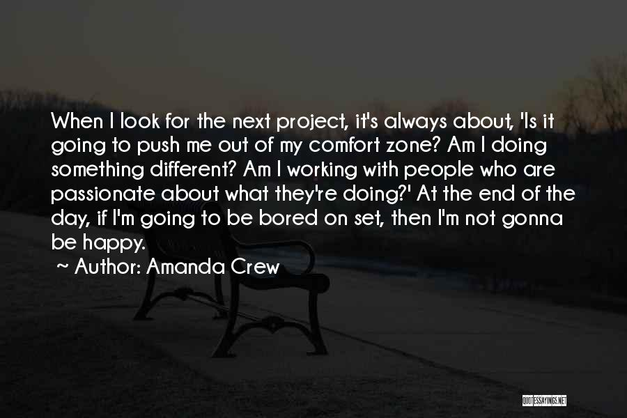 Things Always Working Out In The End Quotes By Amanda Crew