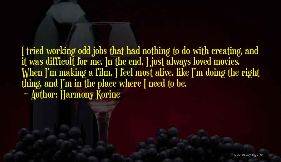 Things Always Working Out In The End Quotes By Harmony Korine