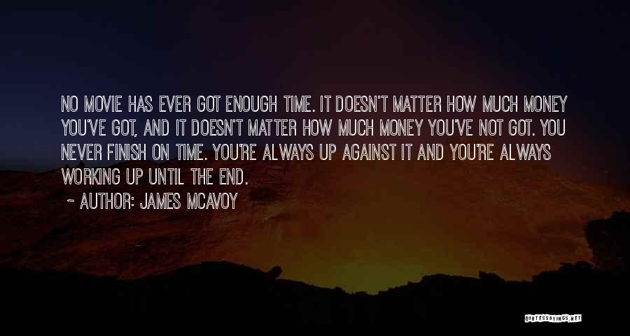Things Always Working Out In The End Quotes By James McAvoy