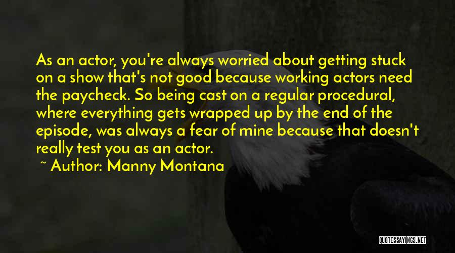 Things Always Working Out In The End Quotes By Manny Montana