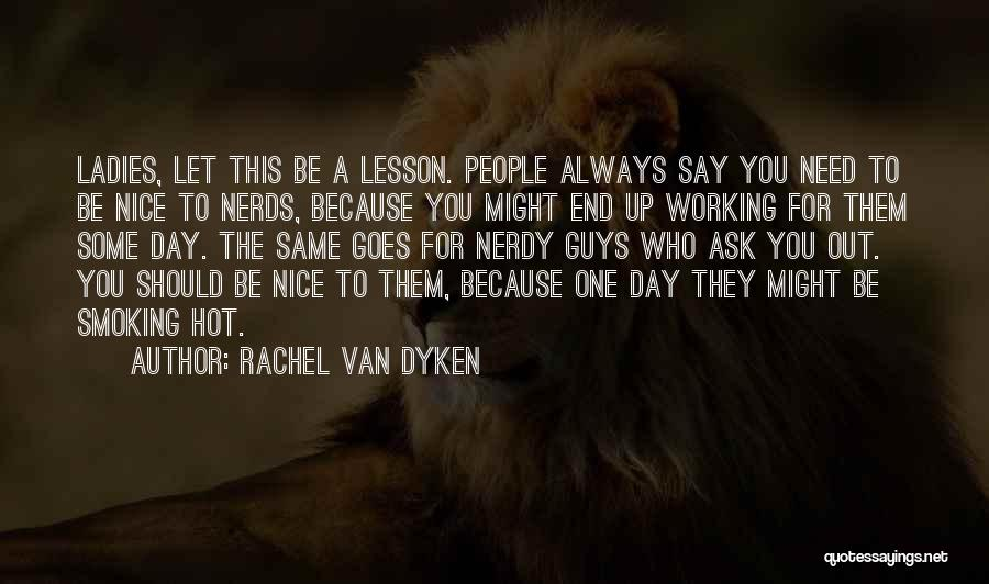 Things Always Working Out In The End Quotes By Rachel Van Dyken