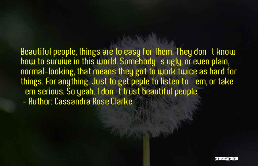 Things Are Hard Quotes By Cassandra Rose Clarke