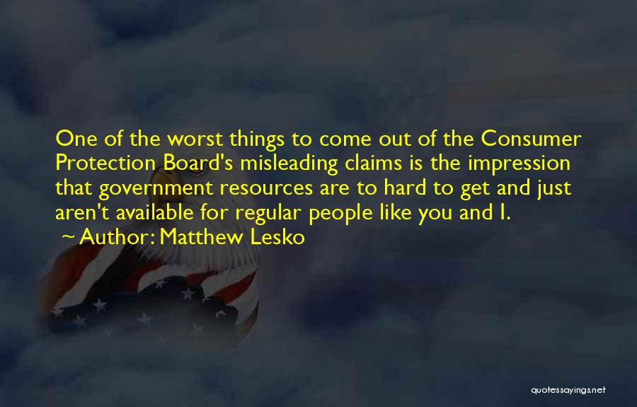 Things Are Hard Quotes By Matthew Lesko