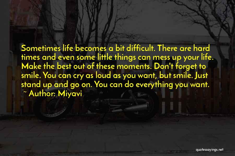 Things Are Hard Quotes By Miyavi