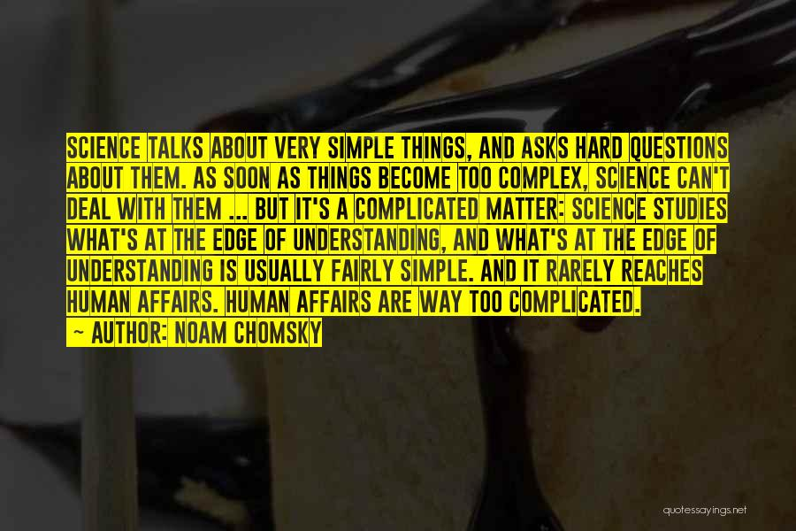Things Are Hard Quotes By Noam Chomsky
