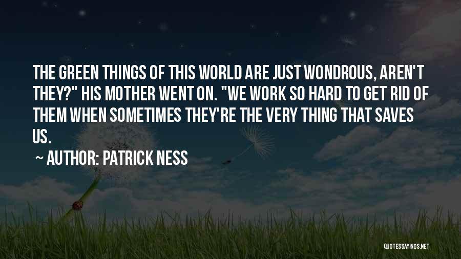Things Are Hard Quotes By Patrick Ness