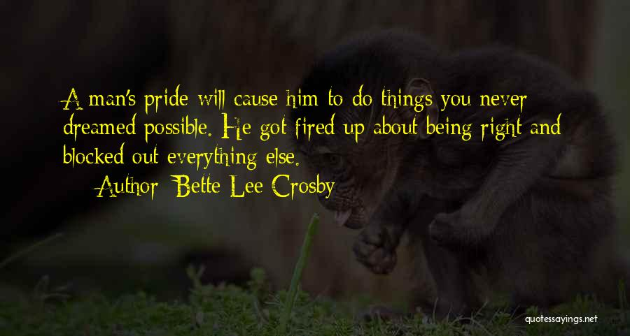Things Being Possible Quotes By Bette Lee Crosby