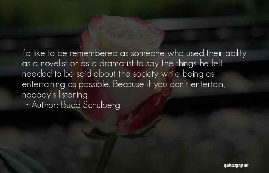 Things Being Possible Quotes By Budd Schulberg