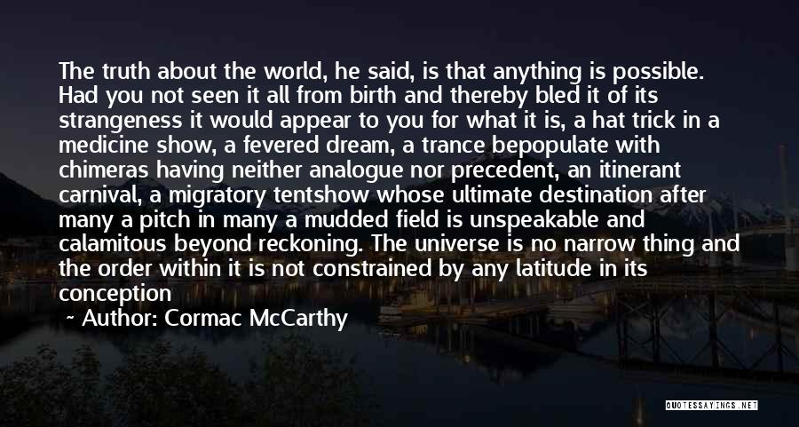 Things Being Possible Quotes By Cormac McCarthy