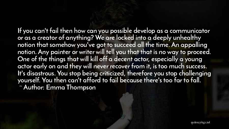 Things Being Possible Quotes By Emma Thompson