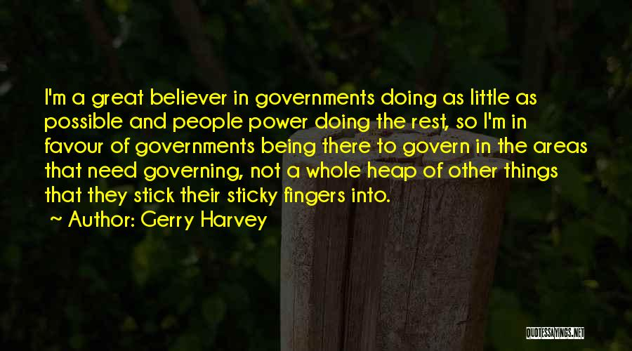 Things Being Possible Quotes By Gerry Harvey