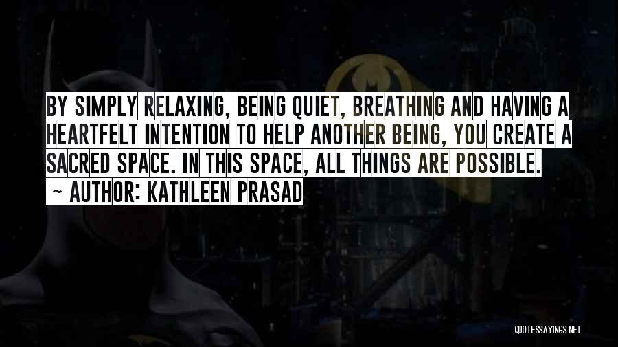 Things Being Possible Quotes By Kathleen Prasad