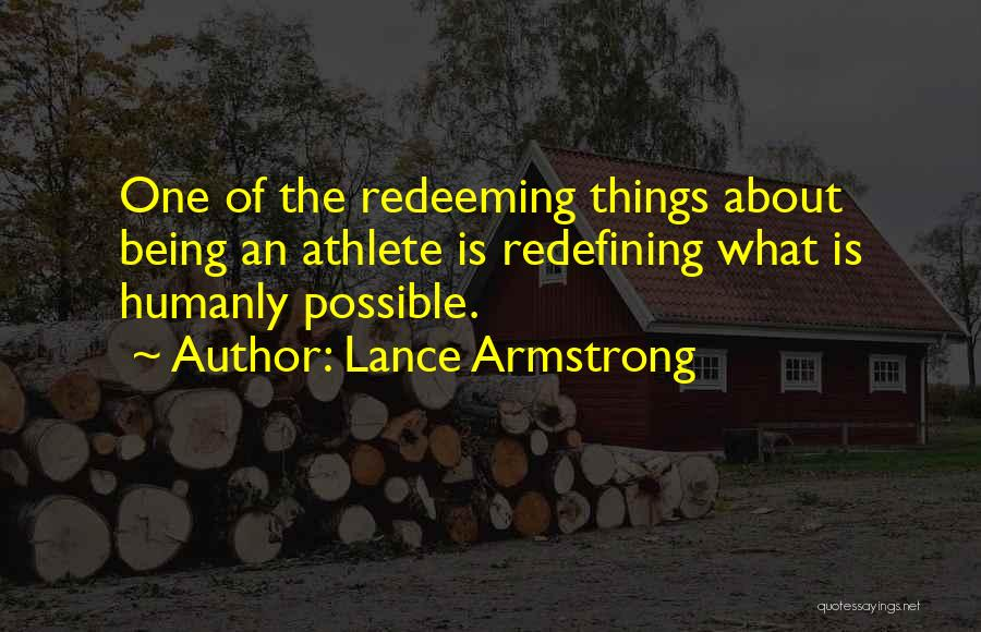 Things Being Possible Quotes By Lance Armstrong