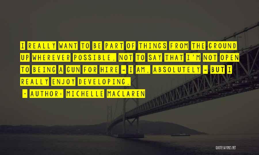 Things Being Possible Quotes By Michelle MacLaren