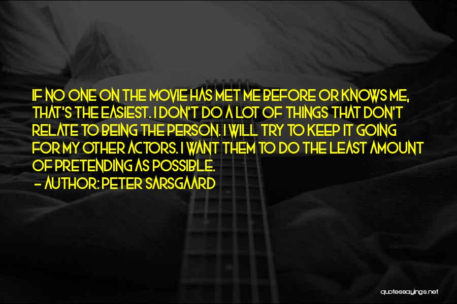 Things Being Possible Quotes By Peter Sarsgaard