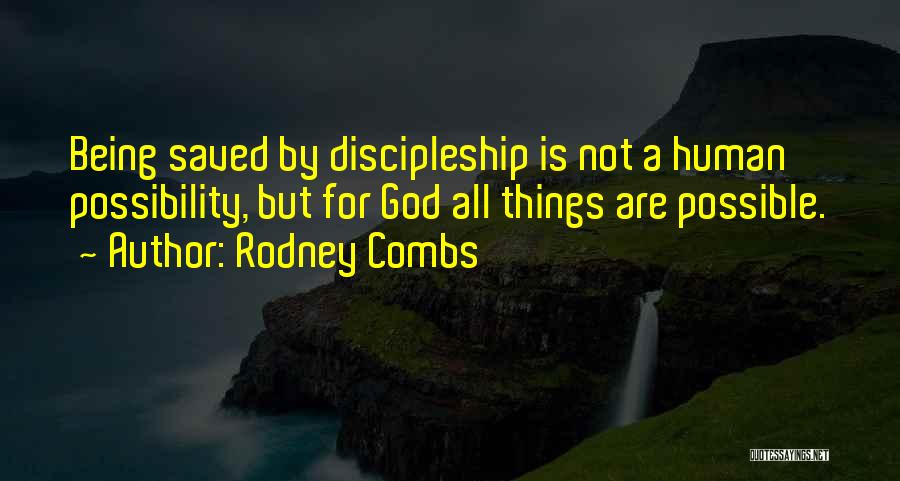 Things Being Possible Quotes By Rodney Combs