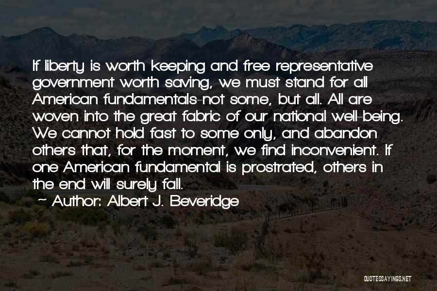 Things Being Worth It In The End Quotes By Albert J. Beveridge