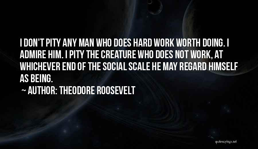 Things Being Worth It In The End Quotes By Theodore Roosevelt