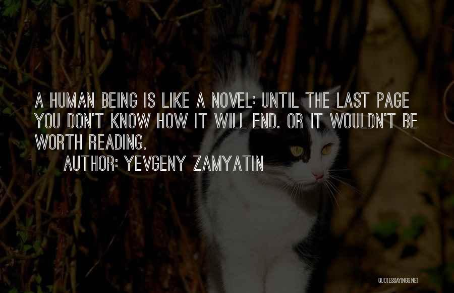 Things Being Worth It In The End Quotes By Yevgeny Zamyatin