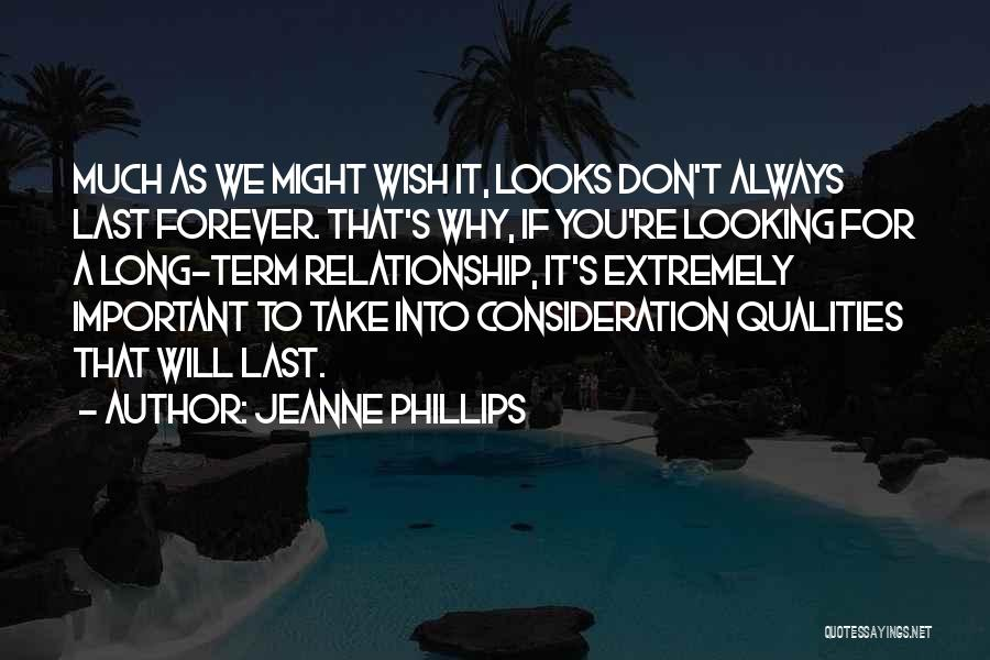 Things Don't Last Forever Quotes By Jeanne Phillips