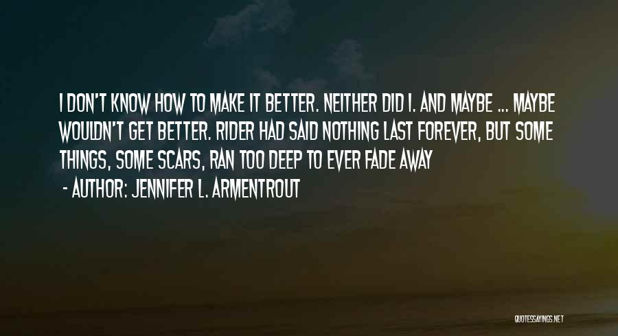 Things Don't Last Forever Quotes By Jennifer L. Armentrout