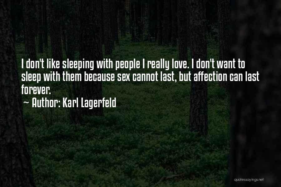 Things Don't Last Forever Quotes By Karl Lagerfeld