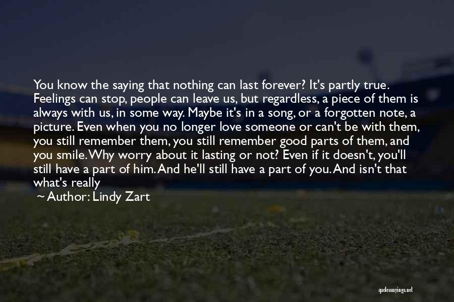 Things Don't Last Forever Quotes By Lindy Zart