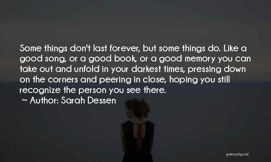 Things Don't Last Forever Quotes By Sarah Dessen