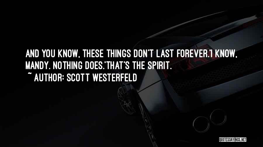 Things Don't Last Forever Quotes By Scott Westerfeld