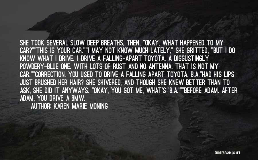 Things Falling Apart To Get Better Quotes By Karen Marie Moning