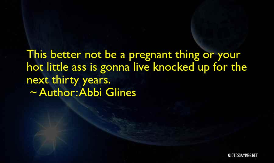 Things Gonna Get Better Quotes By Abbi Glines