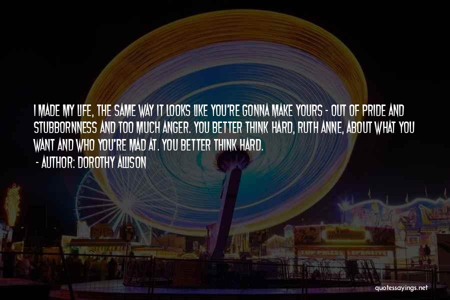 Things Gonna Get Better Quotes By Dorothy Allison