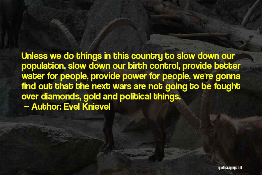 Things Gonna Get Better Quotes By Evel Knievel