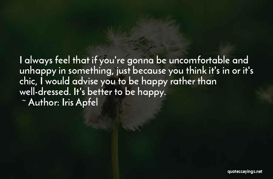 Things Gonna Get Better Quotes By Iris Apfel