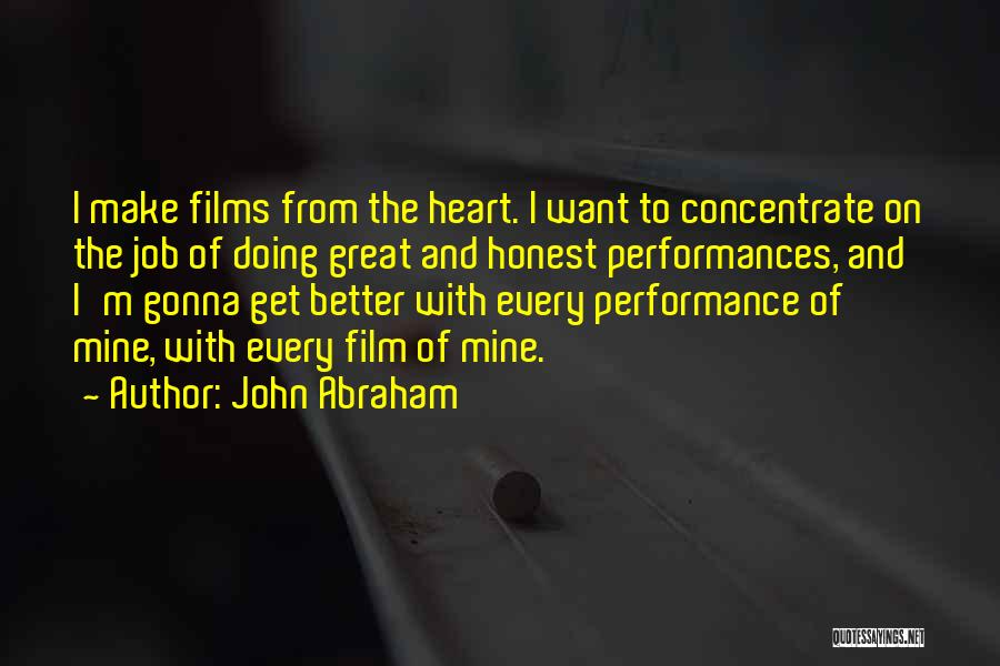 Things Gonna Get Better Quotes By John Abraham