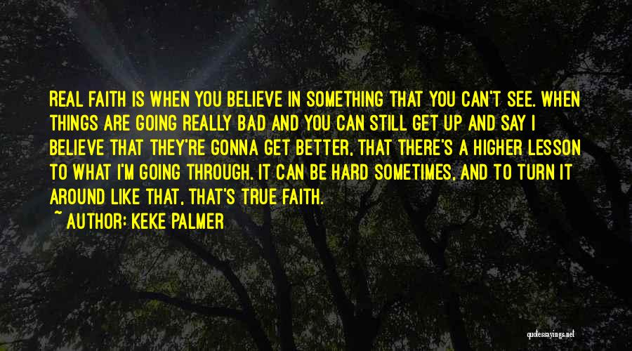 Things Gonna Get Better Quotes By Keke Palmer