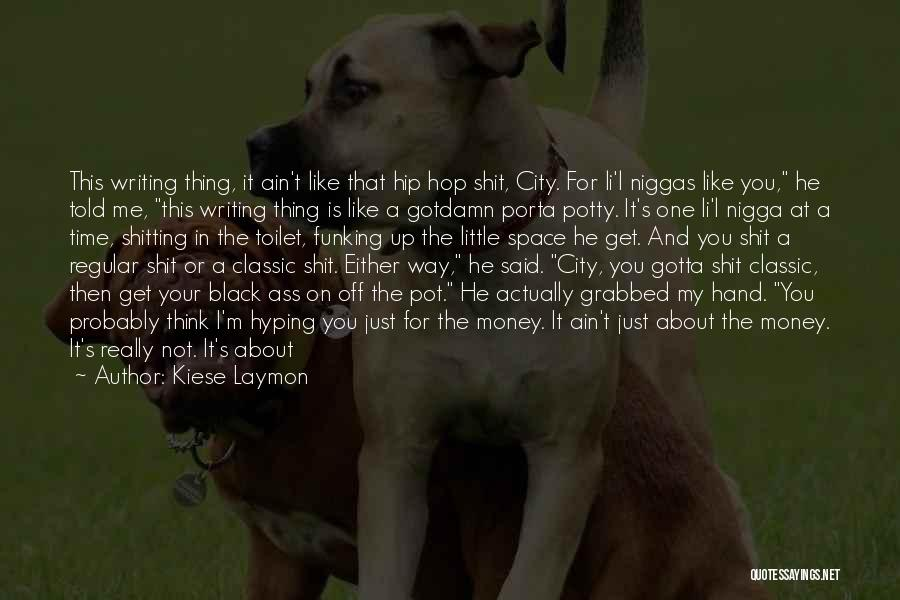 Things Gonna Get Better Quotes By Kiese Laymon