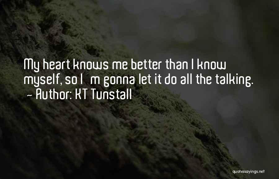 Things Gonna Get Better Quotes By KT Tunstall