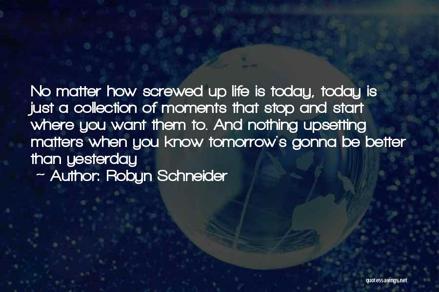 Things Gonna Get Better Quotes By Robyn Schneider