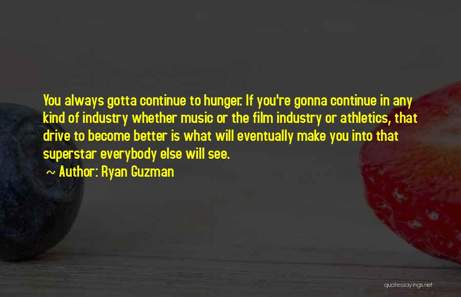 Things Gonna Get Better Quotes By Ryan Guzman