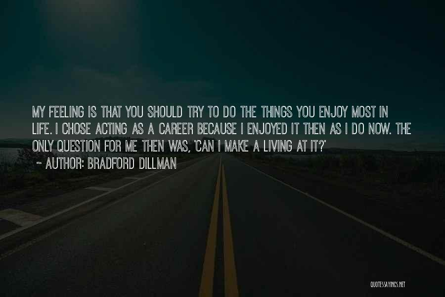 Things I Do For You Quotes By Bradford Dillman