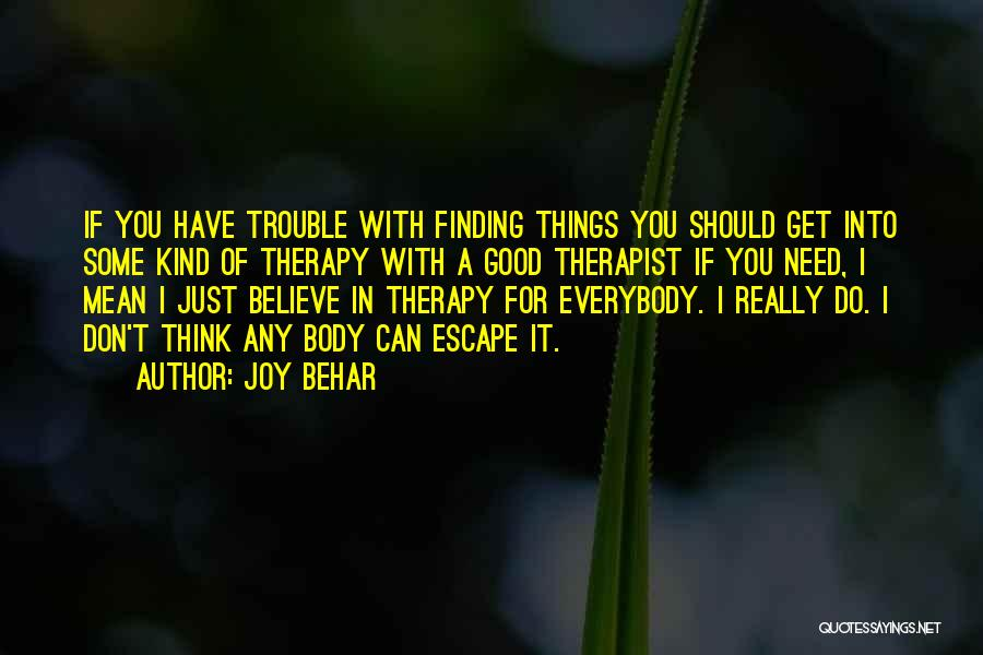 Things I Do For You Quotes By Joy Behar
