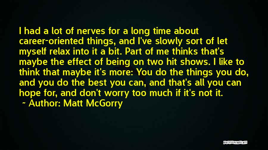 Things I Do For You Quotes By Matt McGorry