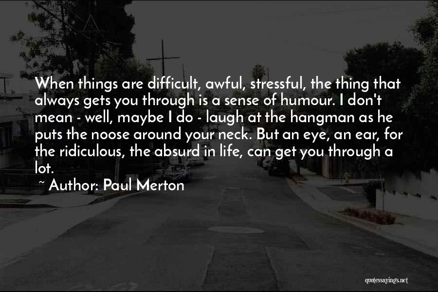 Things I Do For You Quotes By Paul Merton