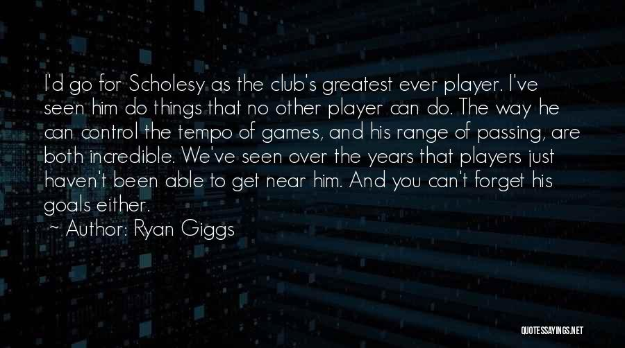 Things I Do For You Quotes By Ryan Giggs