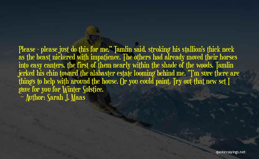 Things I Do For You Quotes By Sarah J. Maas